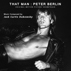 That Man Peter Berlin Original Motion Picture Soundtrack